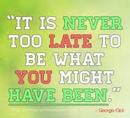 it-is-never-too-late