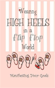 Wearing high heals in a flip flop world